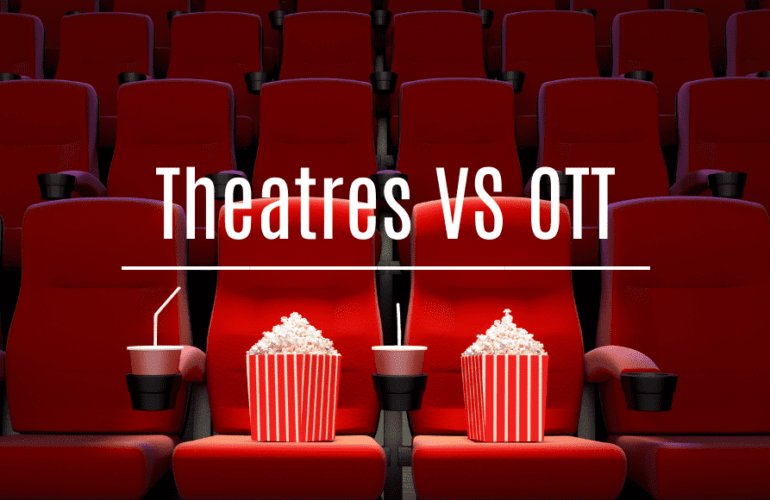 Theatres vs OTT